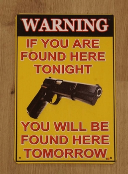 """Billboard """" Waring If you are found here tonight. You will.."""