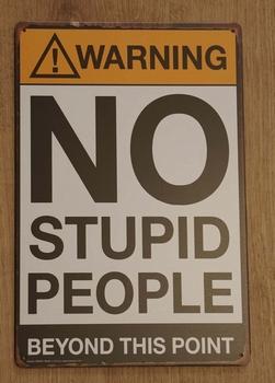 """Billboard """" Warning no stupid people """""""