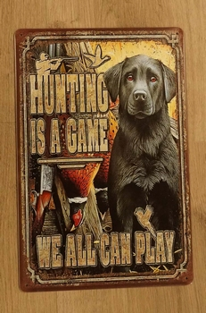 "Billboard  "" Hunting is a game, we all can pay ""  Labrador"