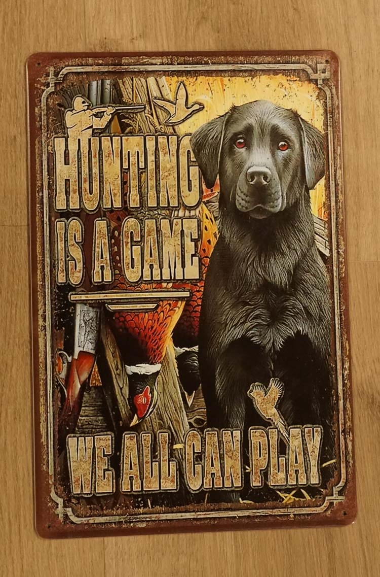 """Billboard  """" Hunting is a game, we all can pay """"  Labrador"""