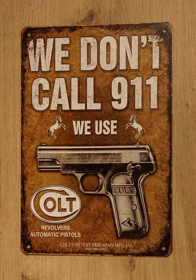 """Billboard  """" We don't call 911 we use colt """""""