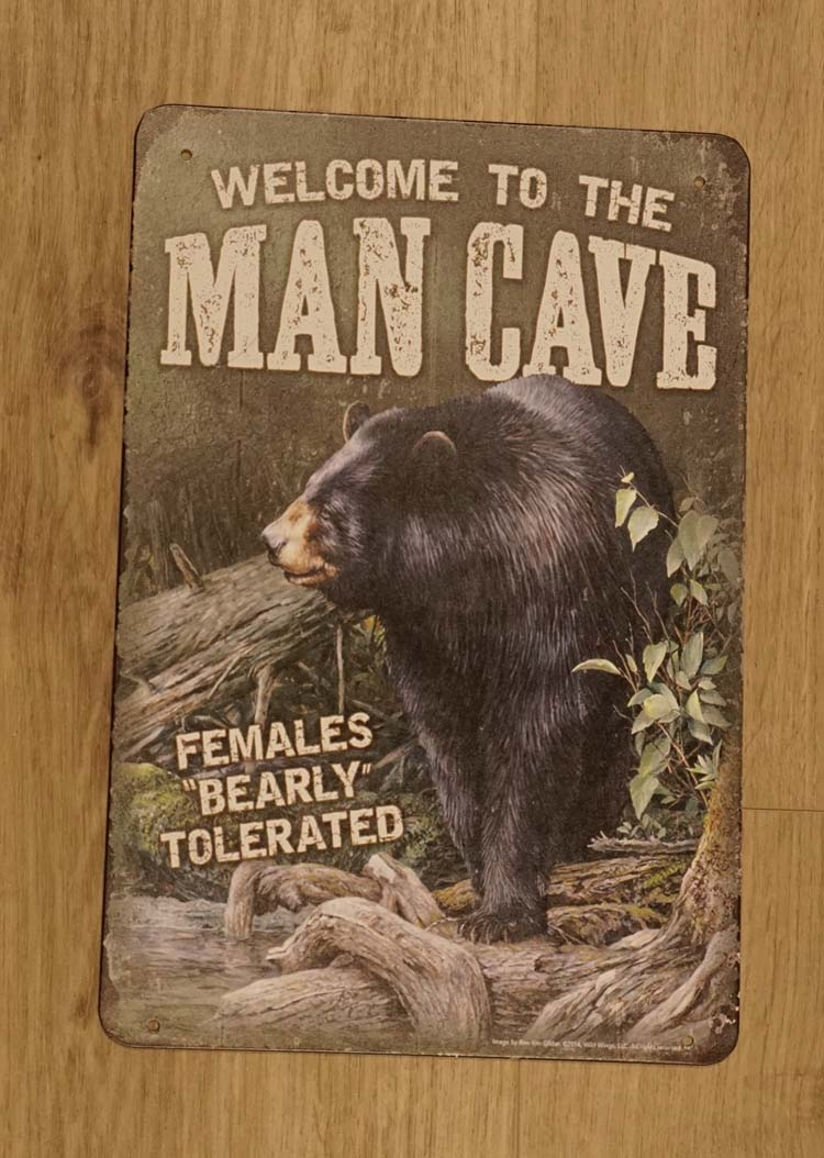 """Billboard """" Welcome to the man cave females bearly tolerated"""