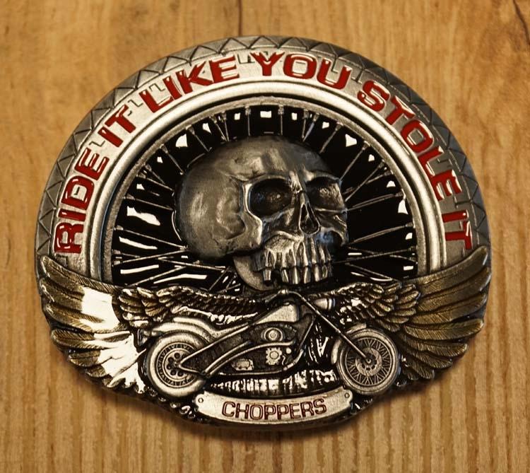 """Buckle  """" Ride it lik you stole it  CHOPPERS """""""