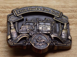 "Trucker buckle  "" This Bud's for you, the American Trucker """